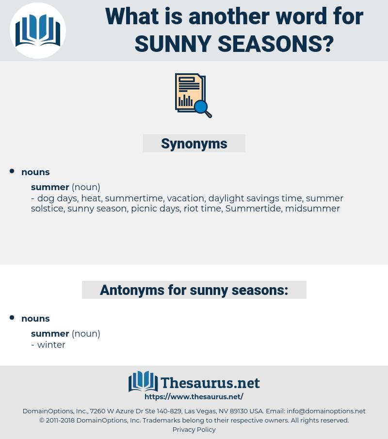 sunny seasons, synonym sunny seasons, another word for sunny seasons, words like sunny seasons, thesaurus sunny seasons