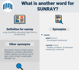 sunray, synonym sunray, another word for sunray, words like sunray, thesaurus sunray