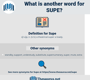 Supe, synonym Supe, another word for Supe, words like Supe, thesaurus Supe