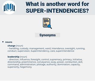 super-intendencies, synonym super-intendencies, another word for super-intendencies, words like super-intendencies, thesaurus super-intendencies