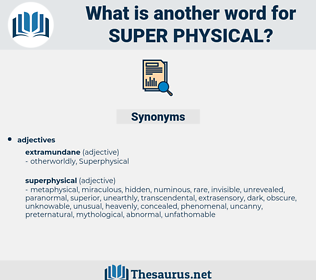 super physical, synonym super physical, another word for super physical, words like super physical, thesaurus super physical