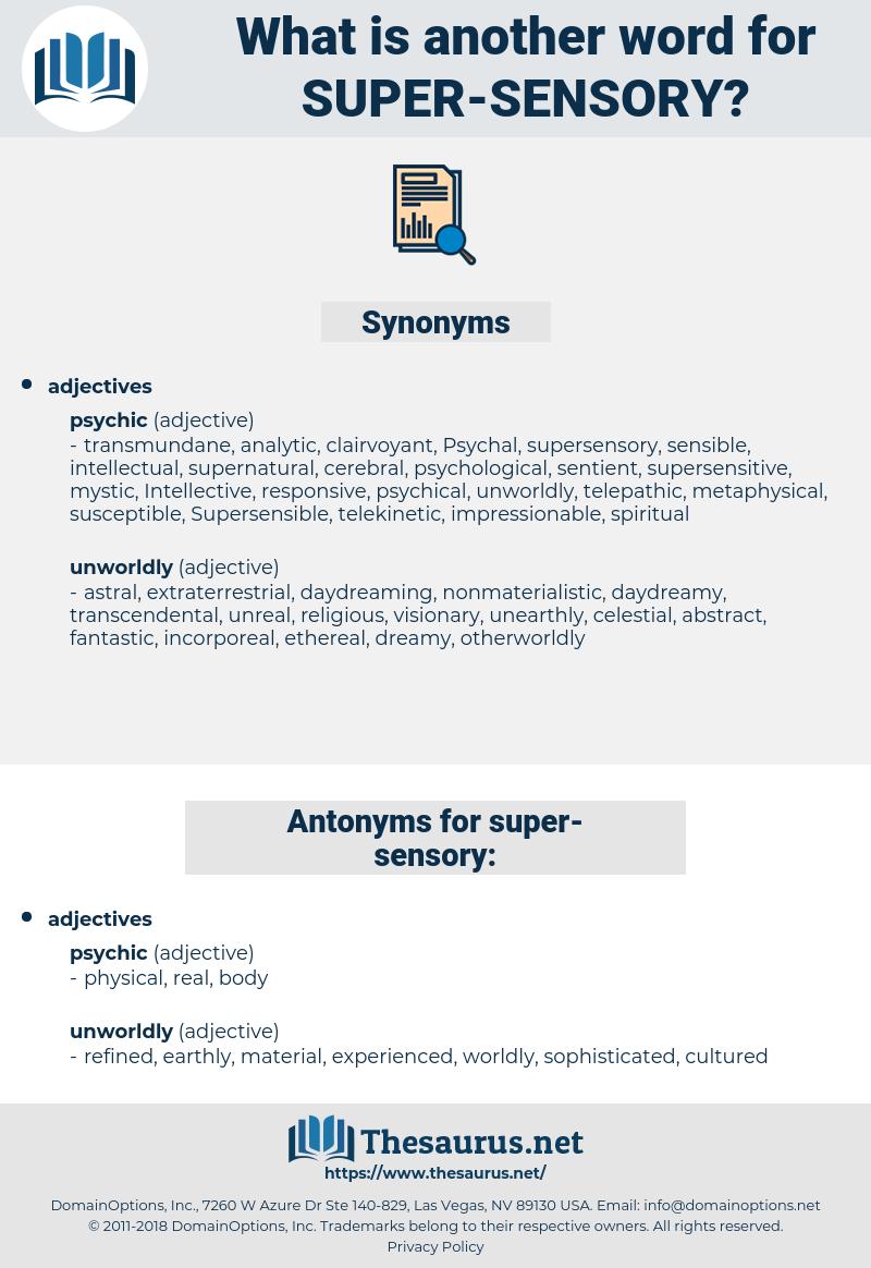 super sensory, synonym super sensory, another word for super sensory, words like super sensory, thesaurus super sensory