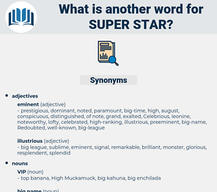 super star, synonym super star, another word for super star, words like super star, thesaurus super star