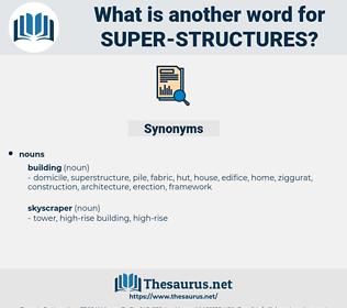 super structures, synonym super structures, another word for super structures, words like super structures, thesaurus super structures