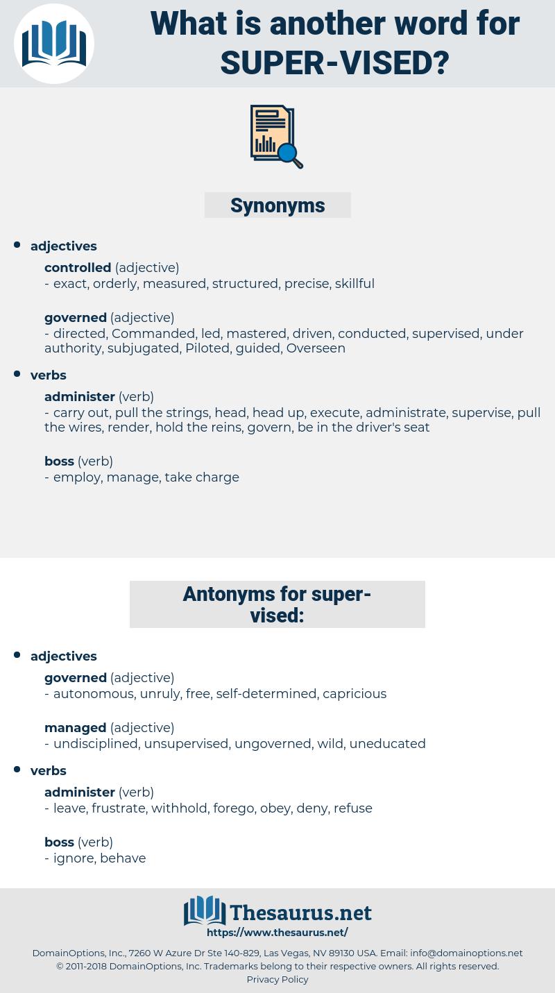 super-vised, synonym super-vised, another word for super-vised, words like super-vised, thesaurus super-vised