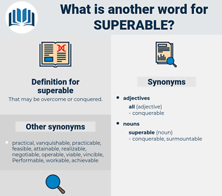 superable, synonym superable, another word for superable, words like superable, thesaurus superable