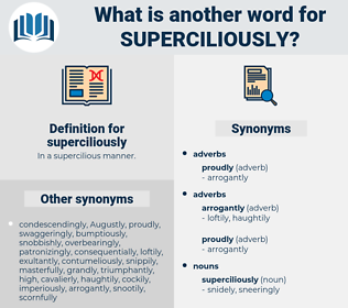 superciliously, synonym superciliously, another word for superciliously, words like superciliously, thesaurus superciliously