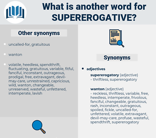 Supererogative, synonym Supererogative, another word for Supererogative, words like Supererogative, thesaurus Supererogative