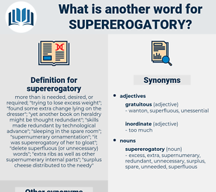 supererogatory, synonym supererogatory, another word for supererogatory, words like supererogatory, thesaurus supererogatory