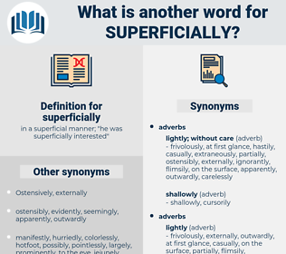 superficially, synonym superficially, another word for superficially, words like superficially, thesaurus superficially