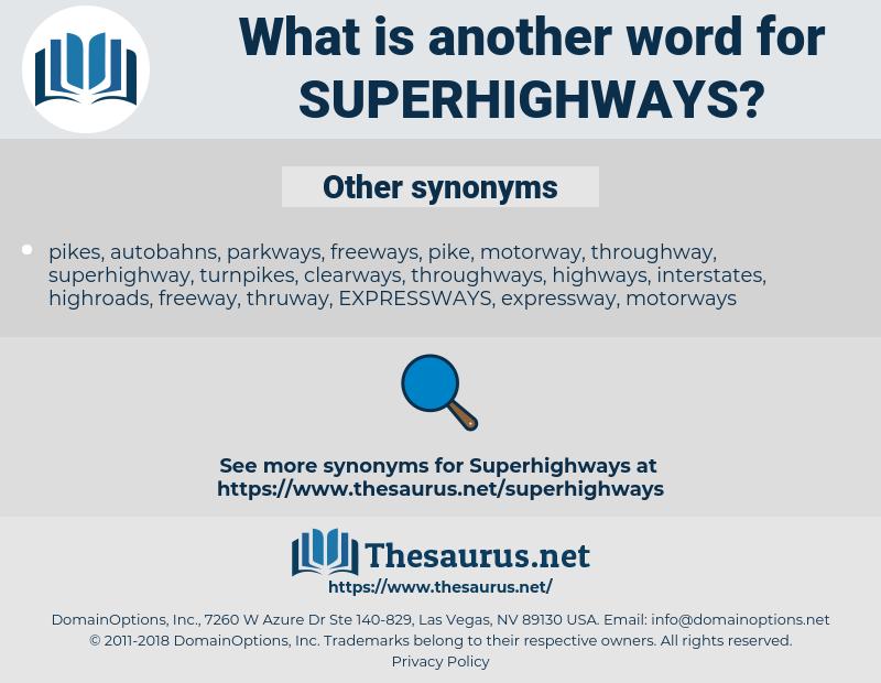 superhighways, synonym superhighways, another word for superhighways, words like superhighways, thesaurus superhighways