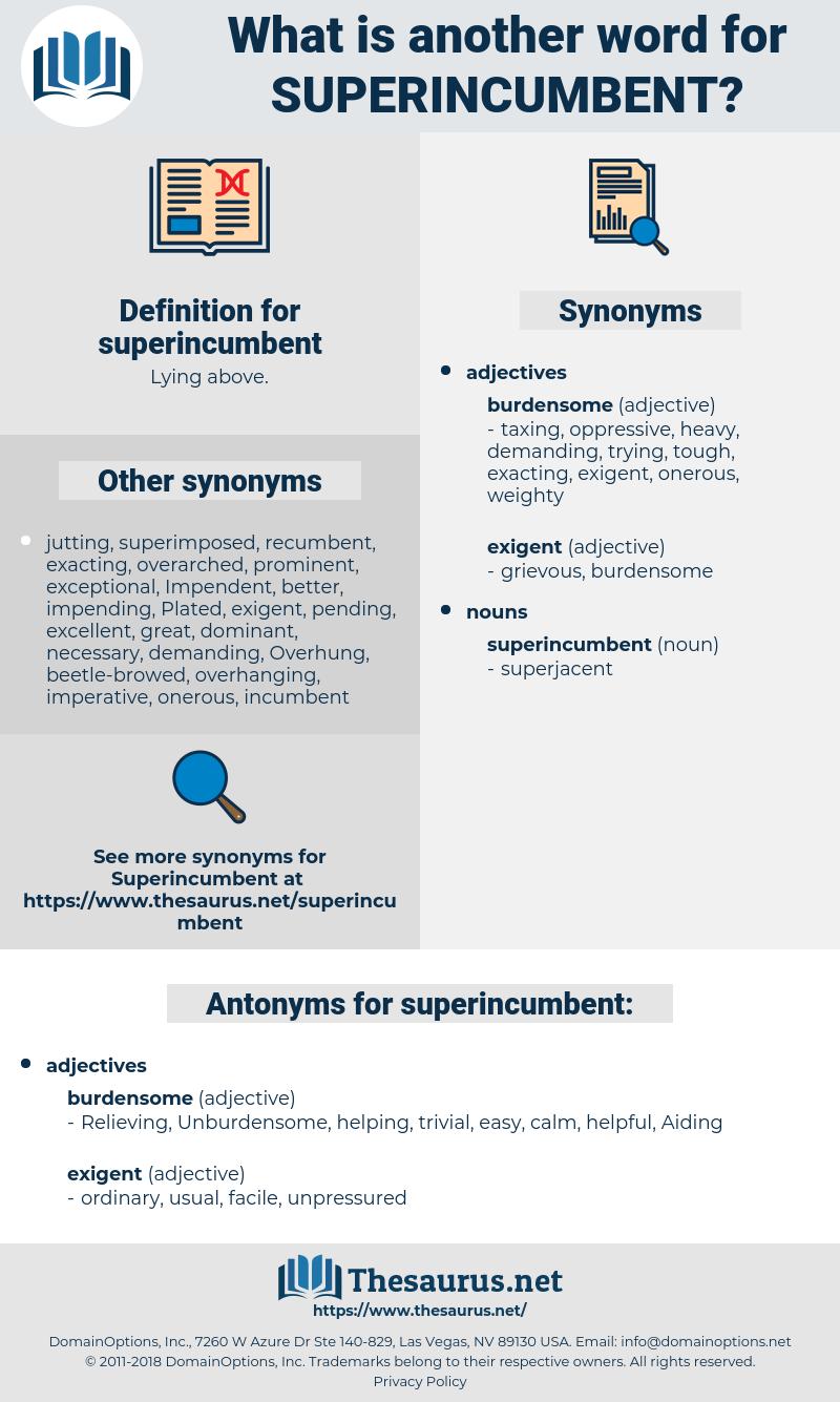 superincumbent, synonym superincumbent, another word for superincumbent, words like superincumbent, thesaurus superincumbent