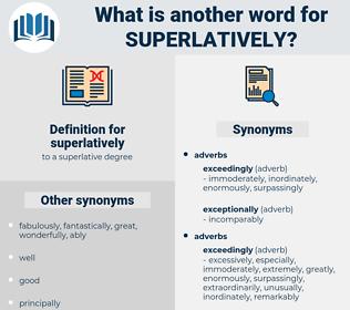 superlatively, synonym superlatively, another word for superlatively, words like superlatively, thesaurus superlatively