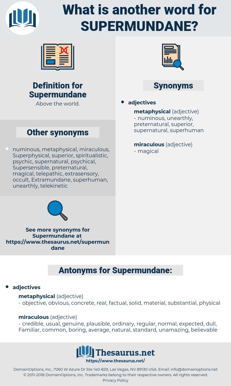 Supermundane, synonym Supermundane, another word for Supermundane, words like Supermundane, thesaurus Supermundane