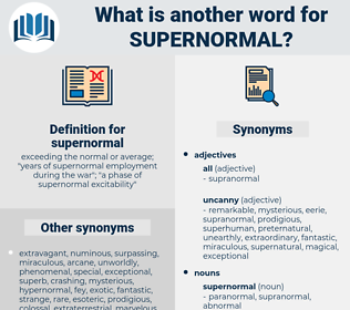 supernormal, synonym supernormal, another word for supernormal, words like supernormal, thesaurus supernormal