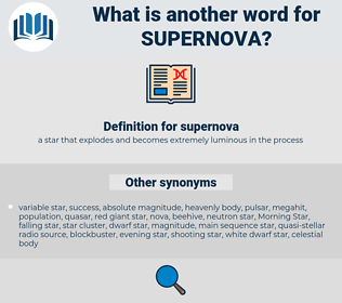 supernova, synonym supernova, another word for supernova, words like supernova, thesaurus supernova