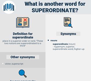 superordinate, synonym superordinate, another word for superordinate, words like superordinate, thesaurus superordinate