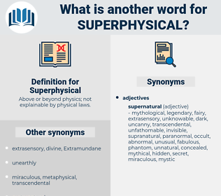 Superphysical, synonym Superphysical, another word for Superphysical, words like Superphysical, thesaurus Superphysical