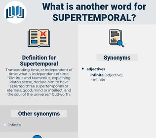 Supertemporal, synonym Supertemporal, another word for Supertemporal, words like Supertemporal, thesaurus Supertemporal