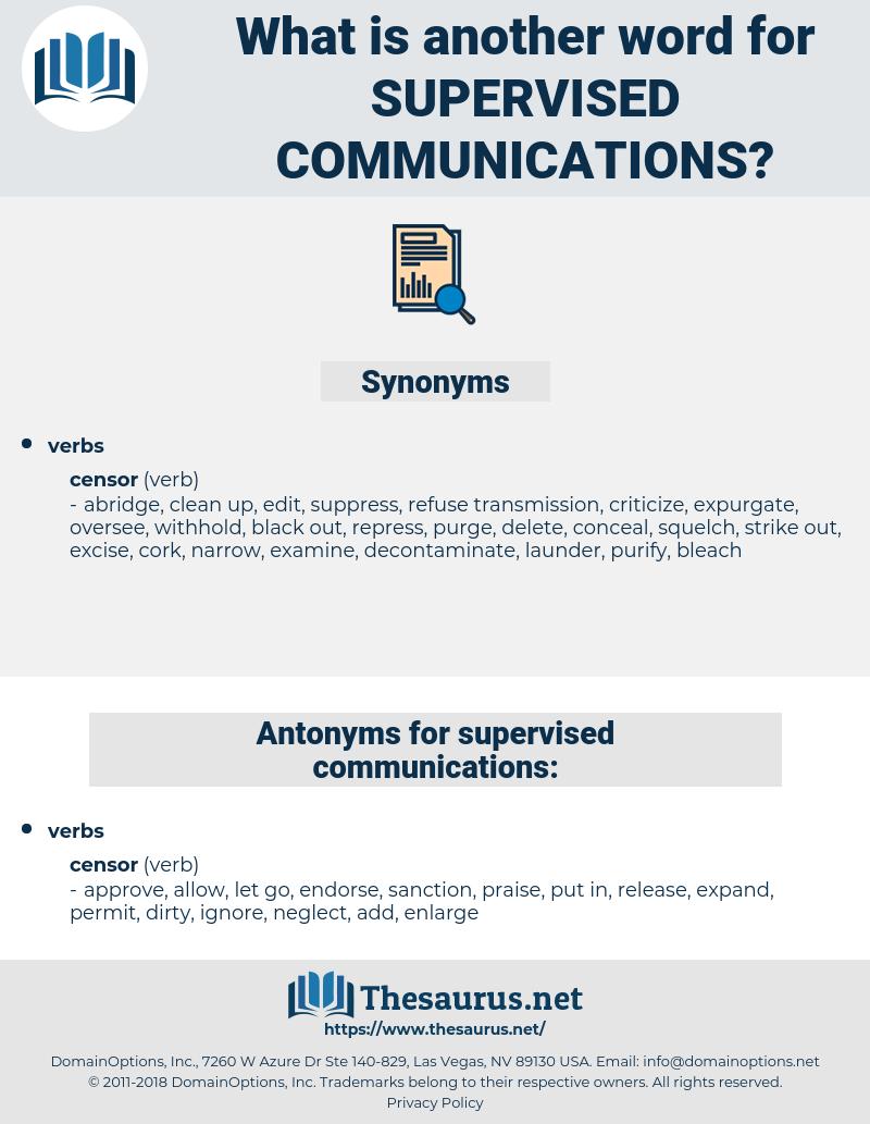 supervised communications, synonym supervised communications, another word for supervised communications, words like supervised communications, thesaurus supervised communications