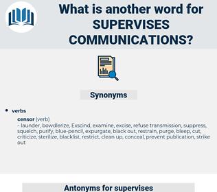 supervises communications, synonym supervises communications, another word for supervises communications, words like supervises communications, thesaurus supervises communications