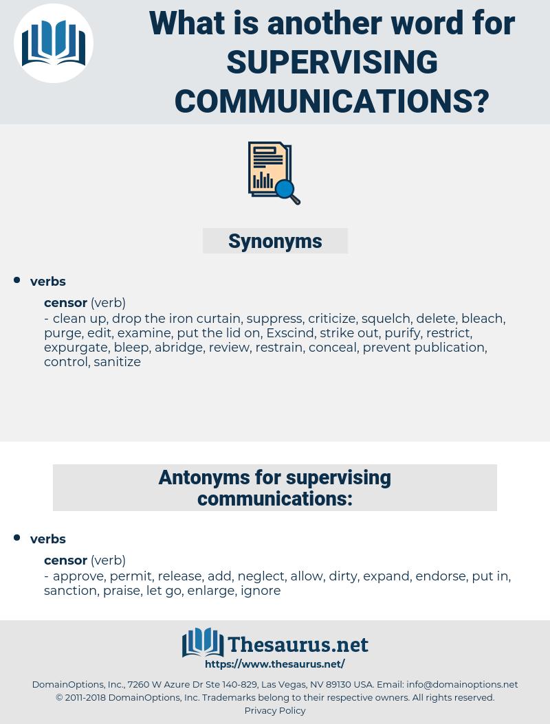 supervising communications, synonym supervising communications, another word for supervising communications, words like supervising communications, thesaurus supervising communications