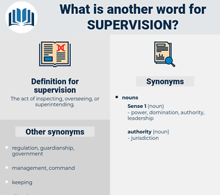 supervision, synonym supervision, another word for supervision, words like supervision, thesaurus supervision
