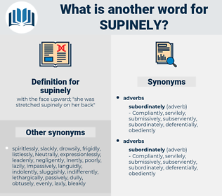 supinely, synonym supinely, another word for supinely, words like supinely, thesaurus supinely