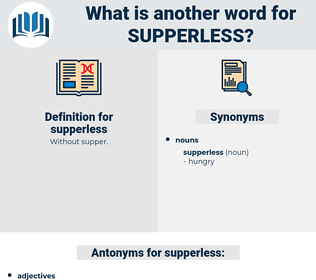 supperless, synonym supperless, another word for supperless, words like supperless, thesaurus supperless