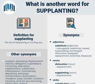 supplanting, synonym supplanting, another word for supplanting, words like supplanting, thesaurus supplanting