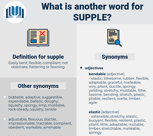 supple, synonym supple, another word for supple, words like supple, thesaurus supple