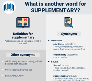 supplementary, synonym supplementary, another word for supplementary, words like supplementary, thesaurus supplementary