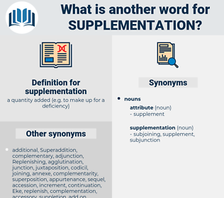 supplementation, synonym supplementation, another word for supplementation, words like supplementation, thesaurus supplementation