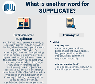 supplicate, synonym supplicate, another word for supplicate, words like supplicate, thesaurus supplicate