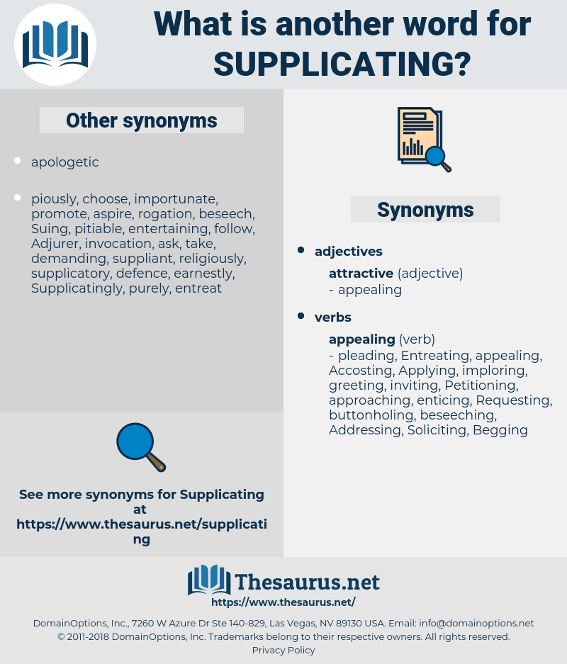 Supplicating, synonym Supplicating, another word for Supplicating, words like Supplicating, thesaurus Supplicating