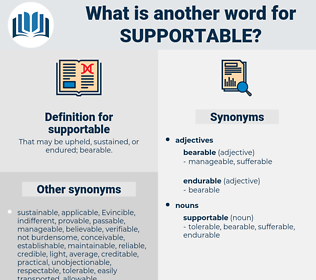 supportable, synonym supportable, another word for supportable, words like supportable, thesaurus supportable