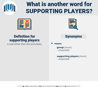 supporting players, synonym supporting players, another word for supporting players, words like supporting players, thesaurus supporting players