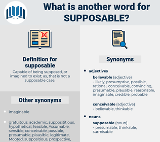 supposable, synonym supposable, another word for supposable, words like supposable, thesaurus supposable