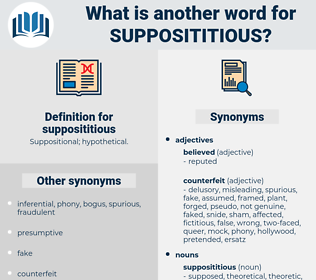 supposititious, synonym supposititious, another word for supposititious, words like supposititious, thesaurus supposititious