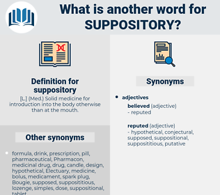 suppository, synonym suppository, another word for suppository, words like suppository, thesaurus suppository