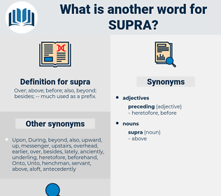 supra, synonym supra, another word for supra, words like supra, thesaurus supra