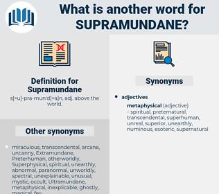 Supramundane, synonym Supramundane, another word for Supramundane, words like Supramundane, thesaurus Supramundane