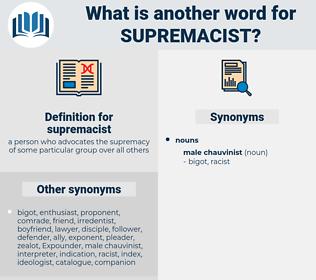 supremacist, synonym supremacist, another word for supremacist, words like supremacist, thesaurus supremacist