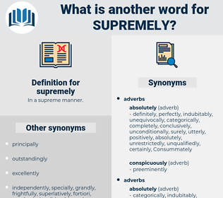 supremely, synonym supremely, another word for supremely, words like supremely, thesaurus supremely