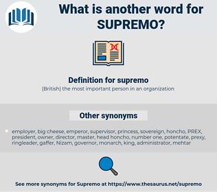 supremo, synonym supremo, another word for supremo, words like supremo, thesaurus supremo