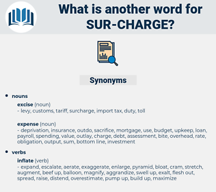 sur-charge, synonym sur-charge, another word for sur-charge, words like sur-charge, thesaurus sur-charge