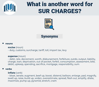 sur-charges, synonym sur-charges, another word for sur-charges, words like sur-charges, thesaurus sur-charges