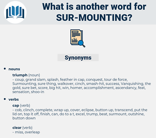 sur-mounting, synonym sur-mounting, another word for sur-mounting, words like sur-mounting, thesaurus sur-mounting