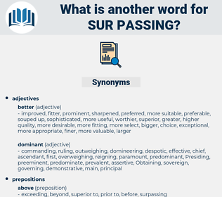 sur passing, synonym sur passing, another word for sur passing, words like sur passing, thesaurus sur passing