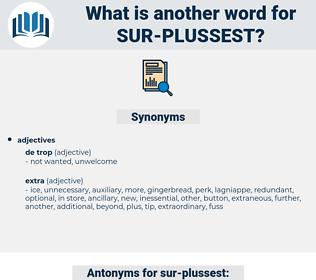 sur-plussest, synonym sur-plussest, another word for sur-plussest, words like sur-plussest, thesaurus sur-plussest